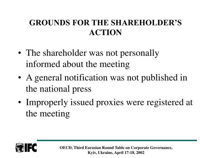 GROUNDS FOR THE SHAREHOLDER'S ACTION