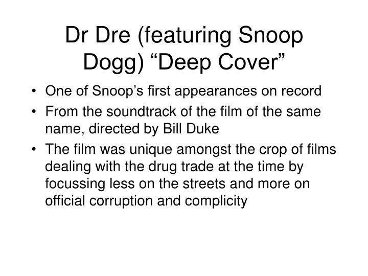 "Dr Dre (featuring Snoop Dogg) ""Deep Cover"""