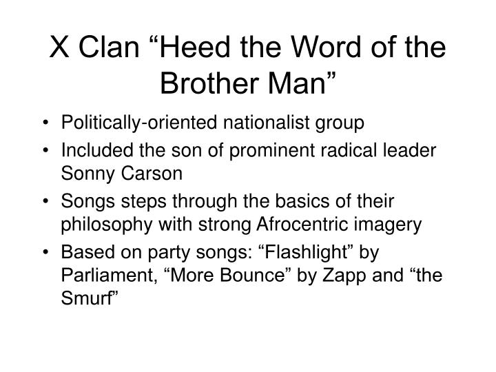 "X Clan ""Heed the Word of the Brother Man"""