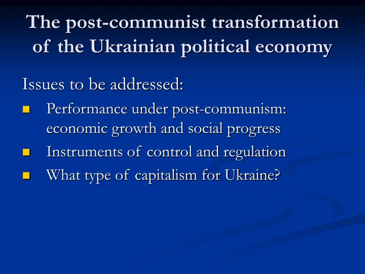 The post-communist transformation of the Ukrainian political economy