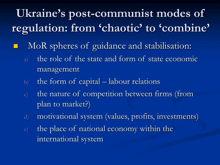 Ukraine's post-communist modes of regulation: from 'chaotic' to 'combine'