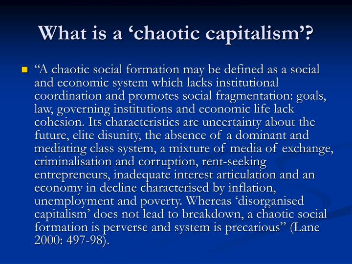 What is a 'chaotic capitalism'?