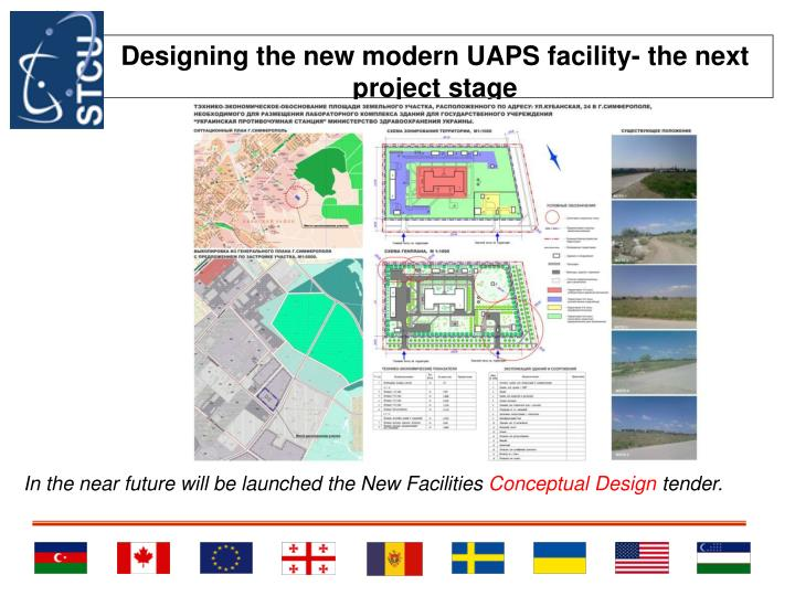 Designing the new modern UAPS facility- the next project stage