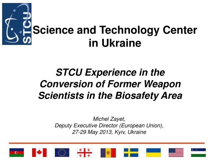 stcu experience in the conversion of former weapon scientists in the biosafety area