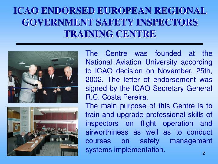 ICAO ENDORSED EUROPEAN REGIONAL GOVERNMENT SAFETY INSPECTORS TRAINING CENTRE
