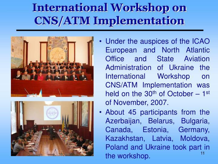 International Workshop on CNS/ATM Implementation