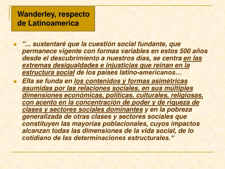 Wanderley, respecto de Latinoamerica