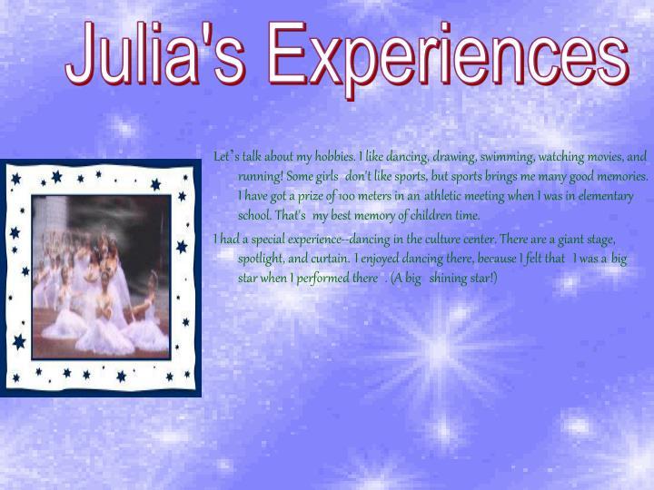 Julia's Experiences