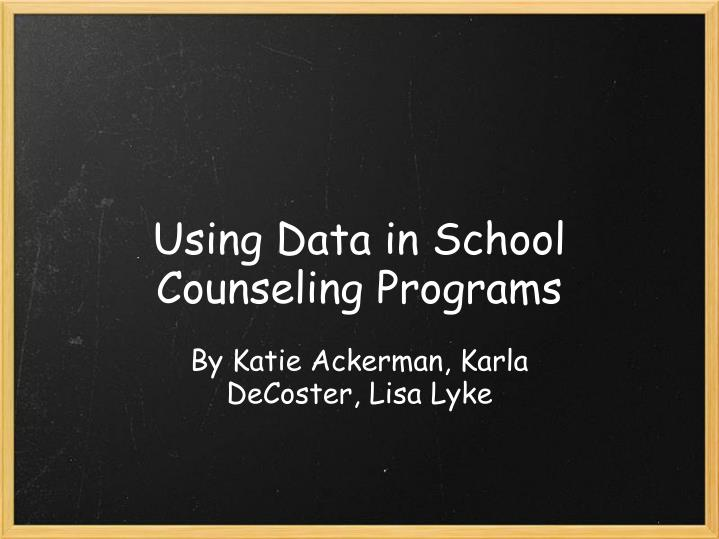 Using Data in School Counseling Programs