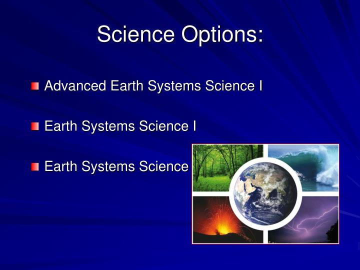 Science Options: