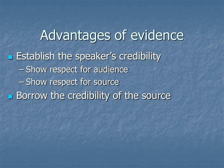 Advantages of evidence