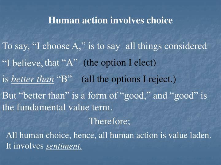 Human action involves choice