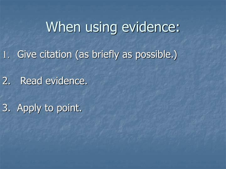 When using evidence: