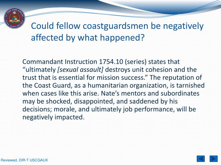 Could fellow coastguardsmen be negatively affected by what happened