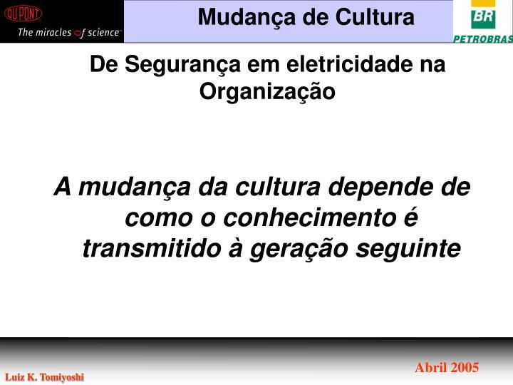 A mudança da cultura depende de como o conhecimento é transmitido à geração seguinte