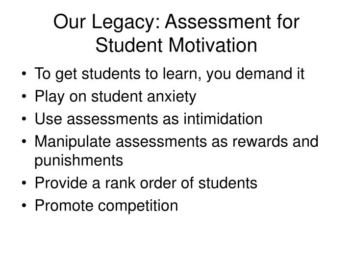 Our legacy assessment for student motivation