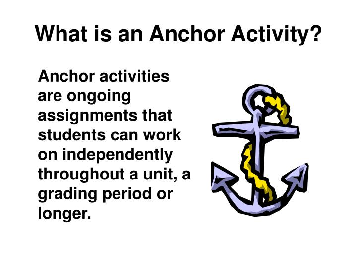 What is an Anchor Activity?