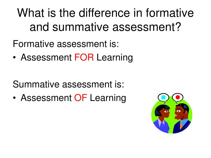 What is the difference in formative and summative assessment?