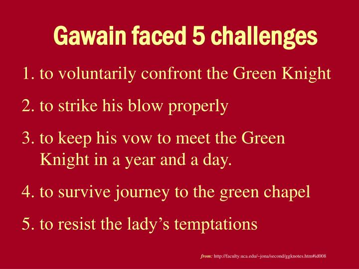 Gawain faced 5 challenges