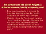 sir gawain and the green knight as arthurian romance courtly love poetry cont1