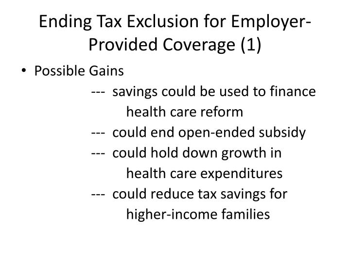 Ending Tax Exclusion for Employer-Provided Coverage (1)