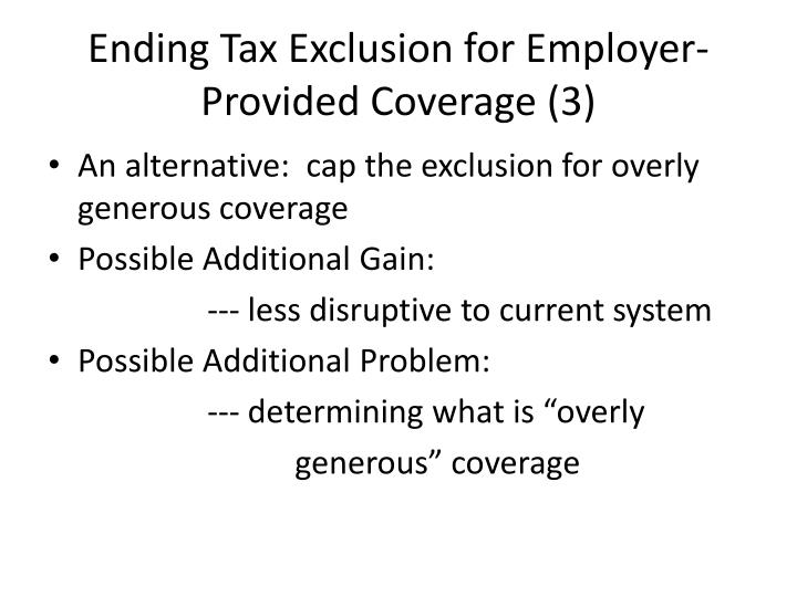 Ending Tax Exclusion for Employer-Provided Coverage (3)