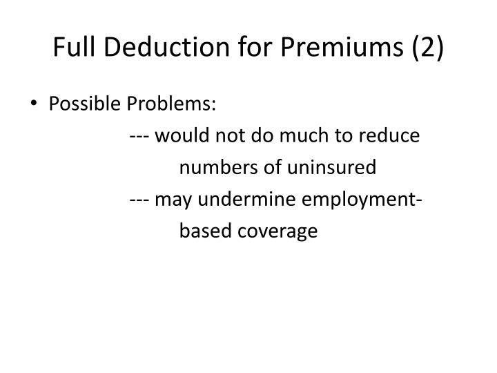 Full Deduction for Premiums (2)