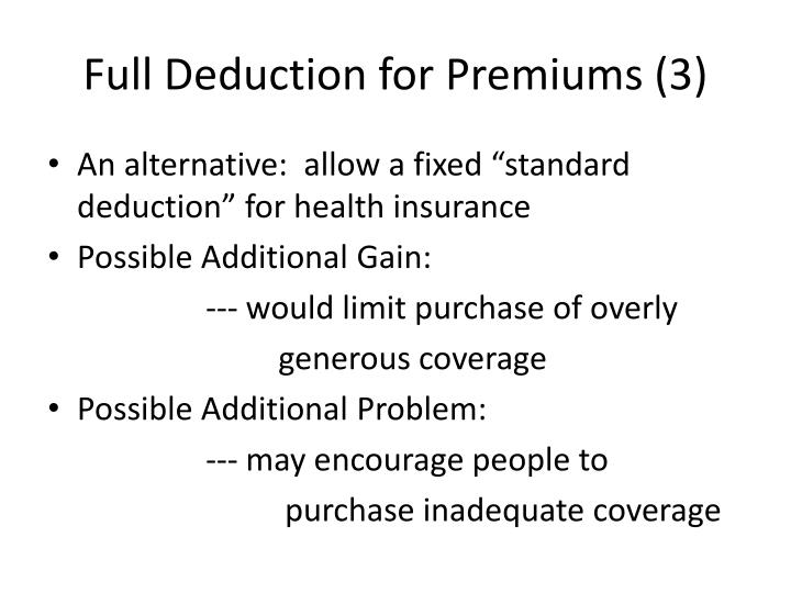 Full Deduction for Premiums (3)