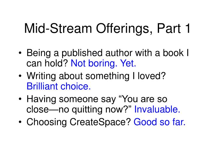 Mid-Stream Offerings, Part 1