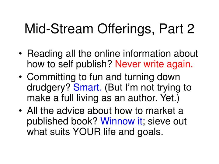 Mid-Stream Offerings, Part 2