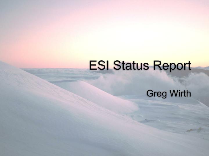 ESI Status Report