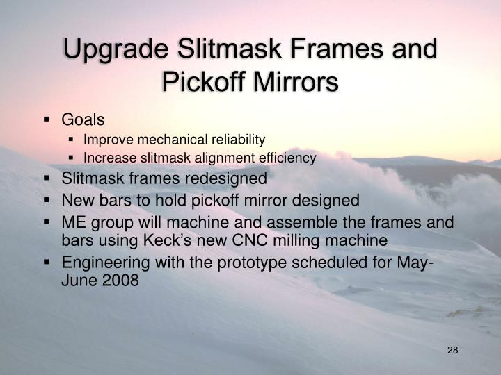 Upgrade Slitmask Frames and Pickoff Mirrors