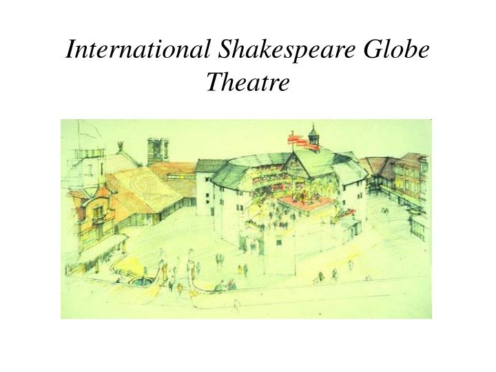 International Shakespeare Globe Theatre