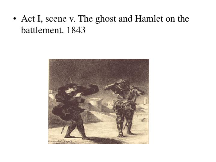 Act I, scene v. The ghost and Hamlet on the battlement. 1843