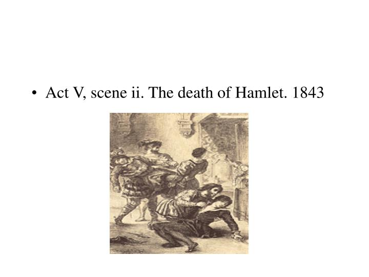 Act V, scene ii. The death of Hamlet. 1843
