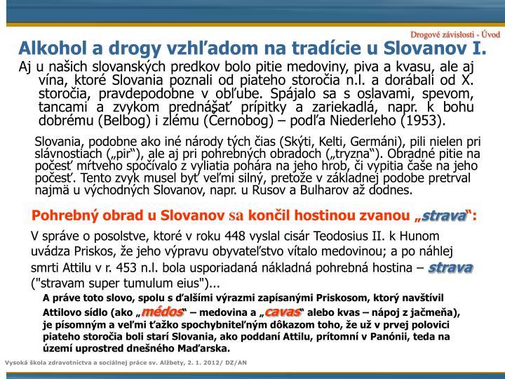 Alkohol a drogy vzhľadom na tradície u Slovanov I.