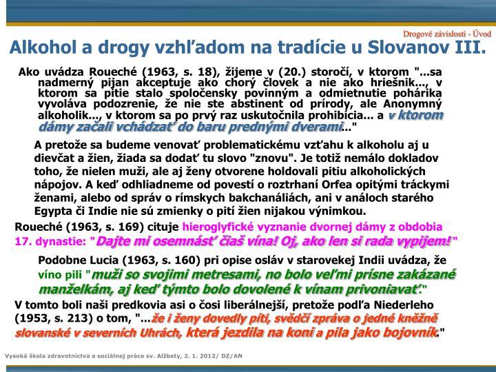 Alkohol a drogy vzhľadom na tradície u Slovanov III.