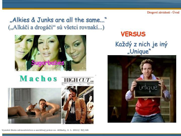 """(""""Alkáči a drogáči"""" sú všetci rovnakí...)"""