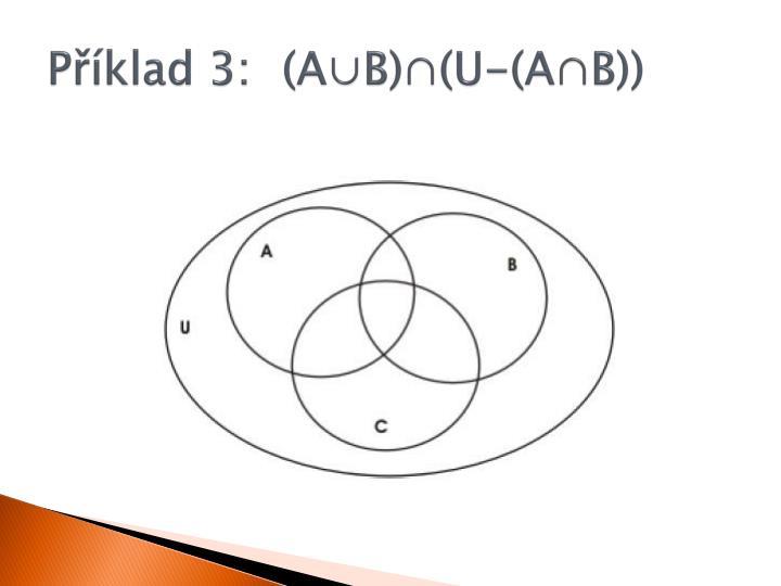 Příklad 3: (A∪B)∩(U-