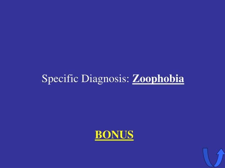 Specific Diagnosis: