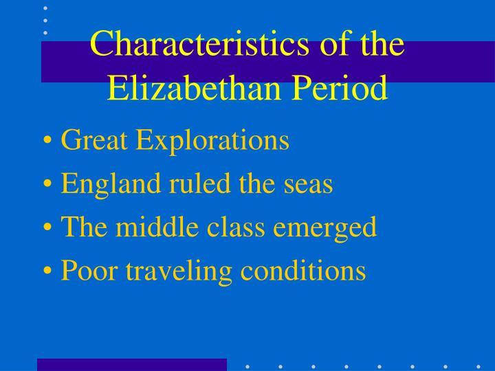 Characteristics of the Elizabethan Period