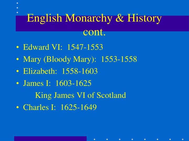 English Monarchy & History cont.