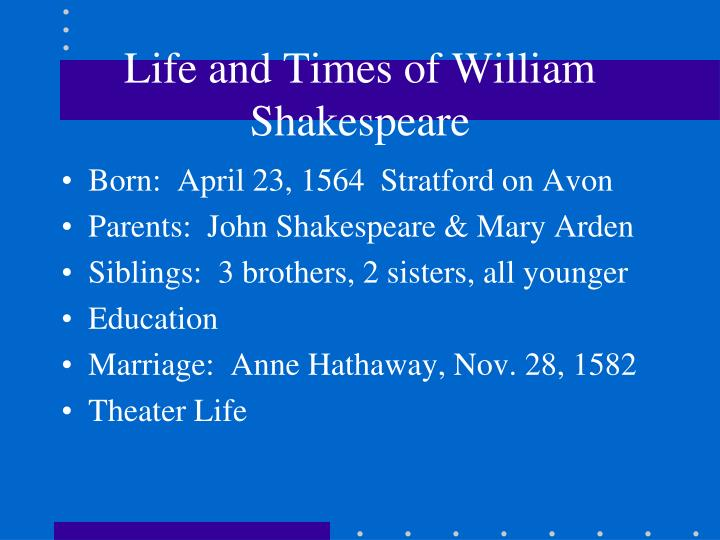 Life and Times of William Shakespeare