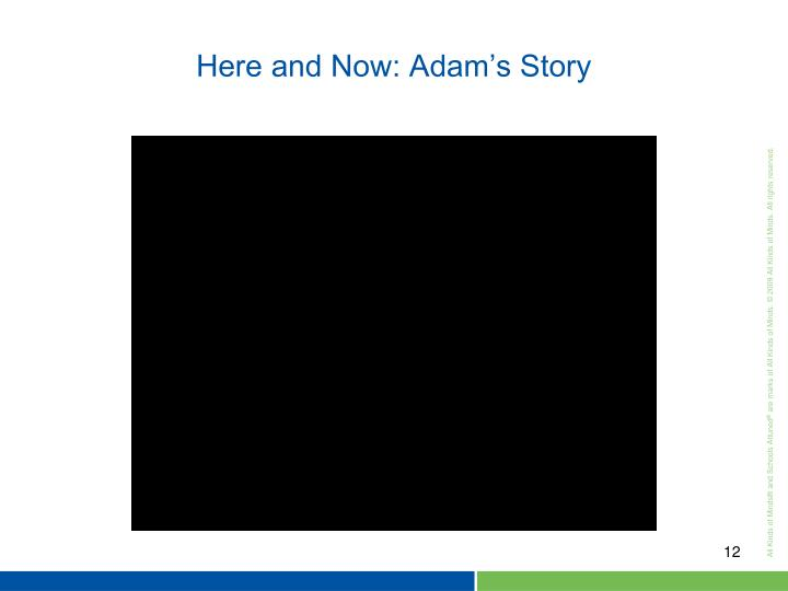 Here and Now: Adam's Story
