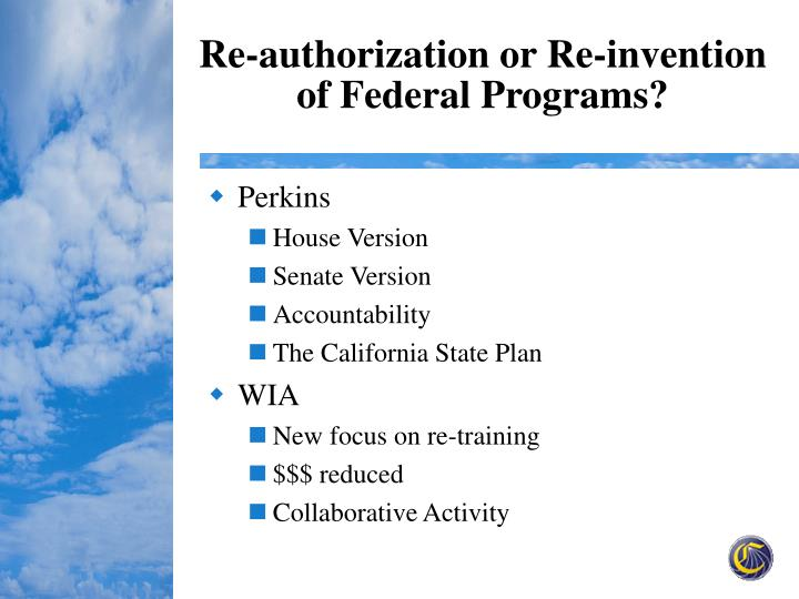 Re-authorization or Re-invention of Federal Programs?