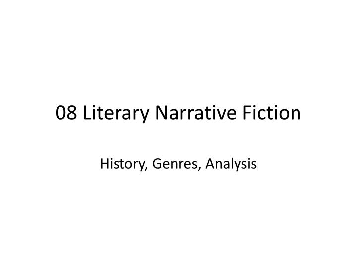 08 literary narrative fiction