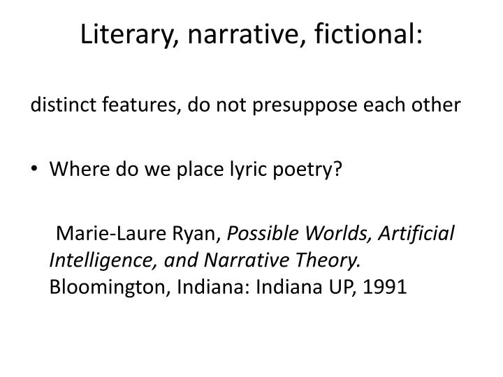 Literary, narrative, fictional: