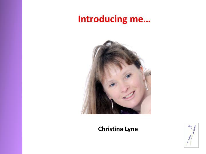 Introducing me…