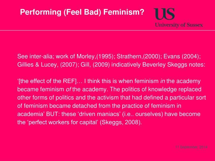 Performing (Feel Bad) Feminism?