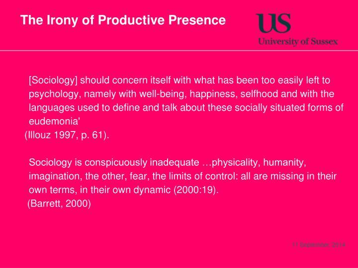 The Irony of Productive Presence